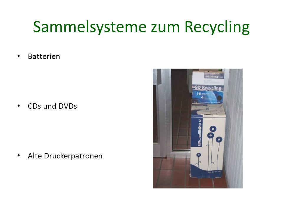 Sammelsysteme zum Recycling Batterien CDs und DVDs Alte Druckerpatronen