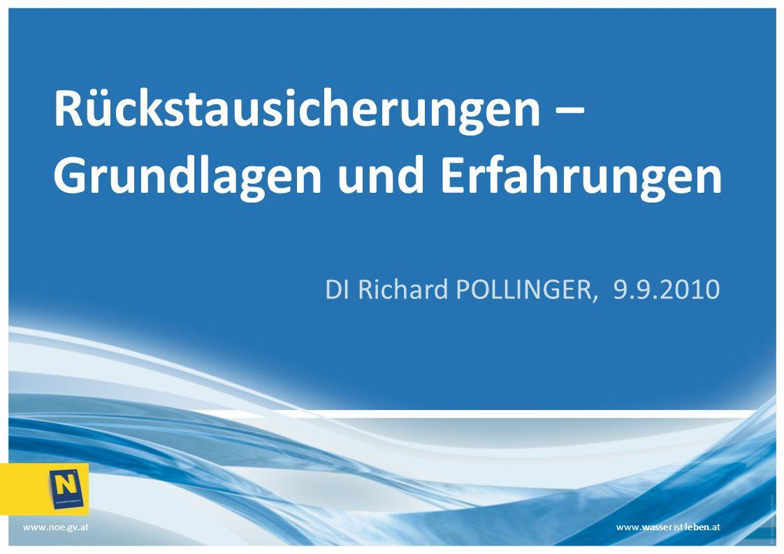 www.wasser ist leben.at www.noe.gv.atwww.wasser ist leben.at DI Richard POLLINGER, 9.9.2010 Rückstausicherungen – Grundlagen und Erfahrungen