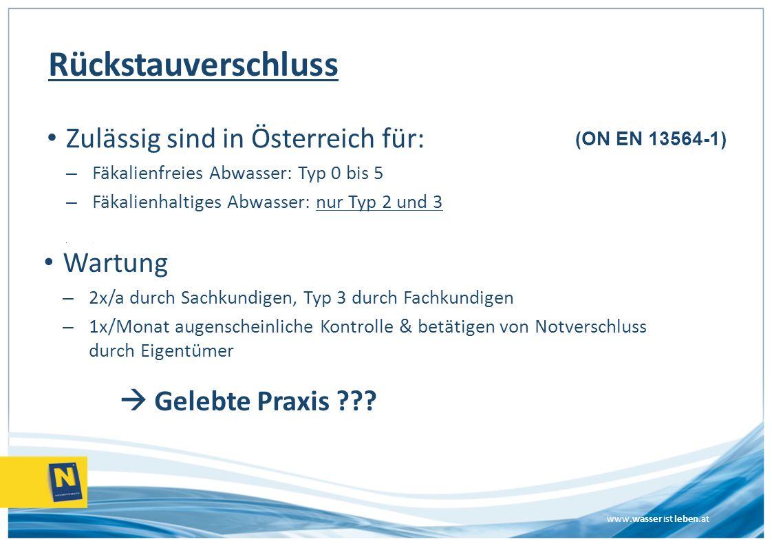 www.wasser ist leben.at Wartung – 2x/a durch Sachkundigen, Typ 3 durch Fachkundigen – 1x/Monat augenscheinliche Kontrolle & betätigen von Notverschlus