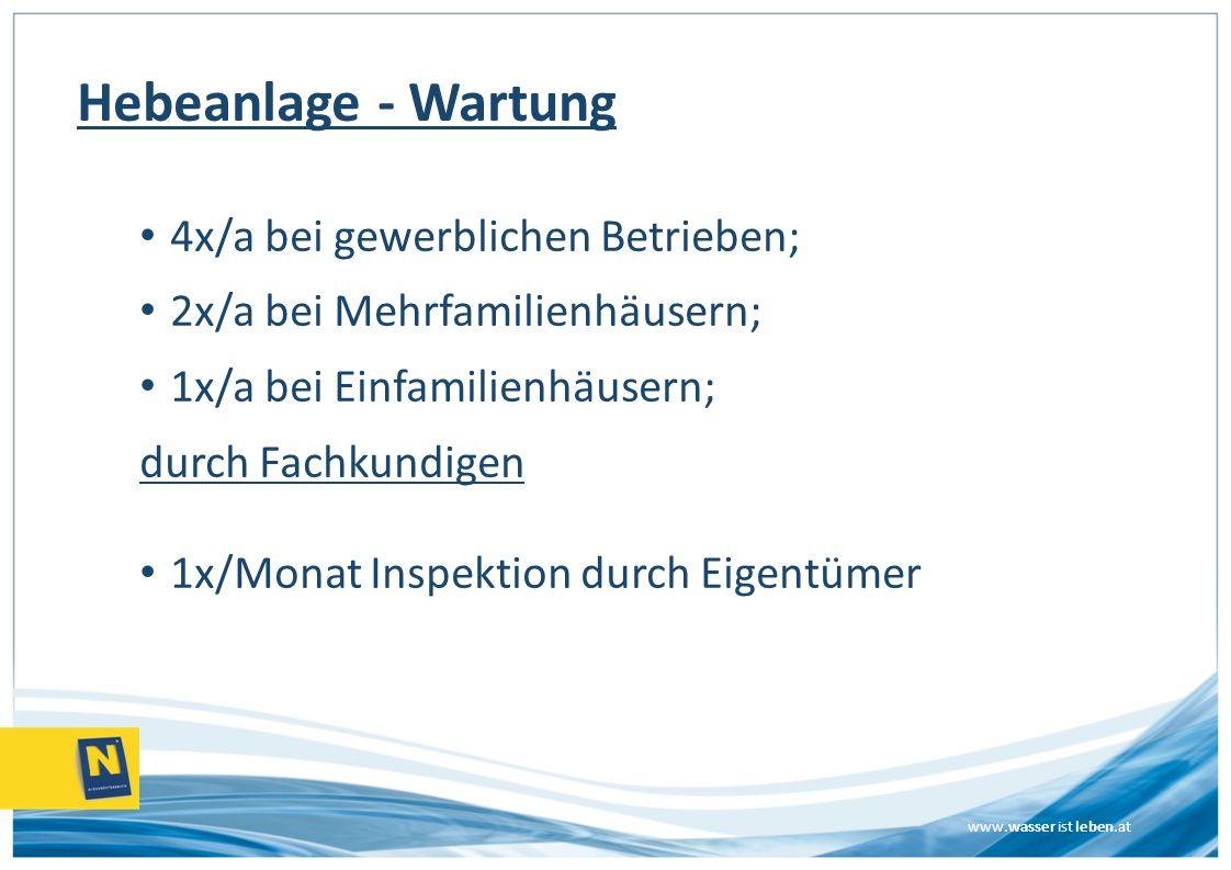 www.wasser ist leben.at 4x/a bei gewerblichen Betrieben; 2x/a bei Mehrfamilienhäusern; 1x/a bei Einfamilienhäusern; durch Fachkundigen 1x/Monat Inspek