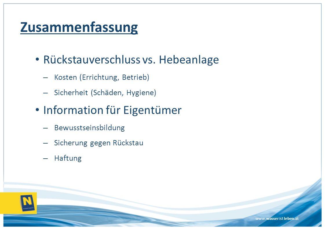 www.wasser ist leben.at Zusammenfassung Rückstauverschluss vs. Hebeanlage – Kosten (Errichtung, Betrieb) – Sicherheit (Schäden, Hygiene) Information f