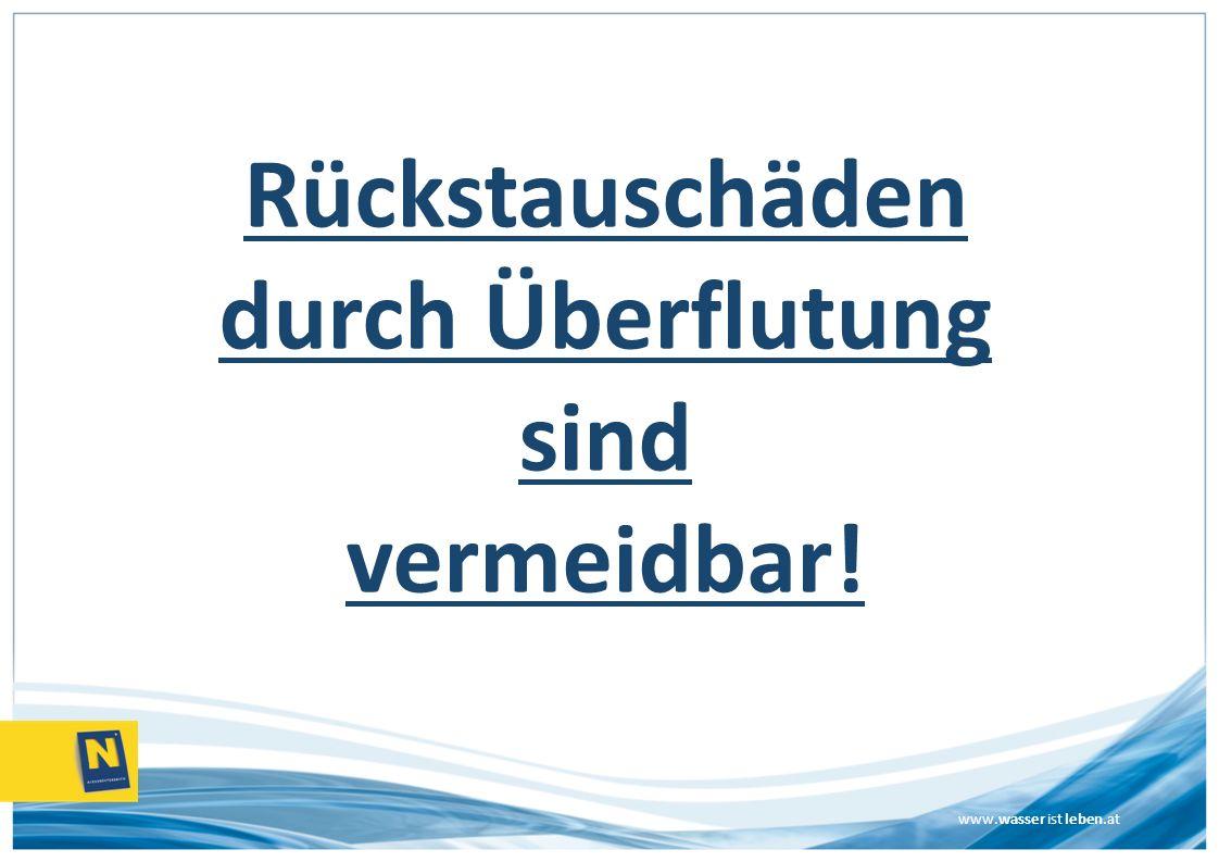 www.wasser ist leben.at Rückstauschäden durch Überflutung sind vermeidbar!
