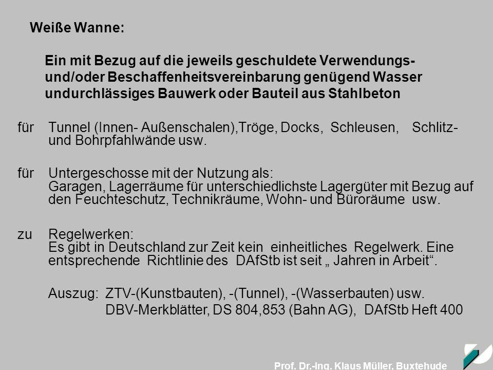 Prof. Dr.-Ing. Klaus Müller, Buxtehude Weiße Wanne: Ein mit Bezug auf die jeweils geschuldete Verwendungs- und/oder Beschaffenheitsvereinbarung genüge