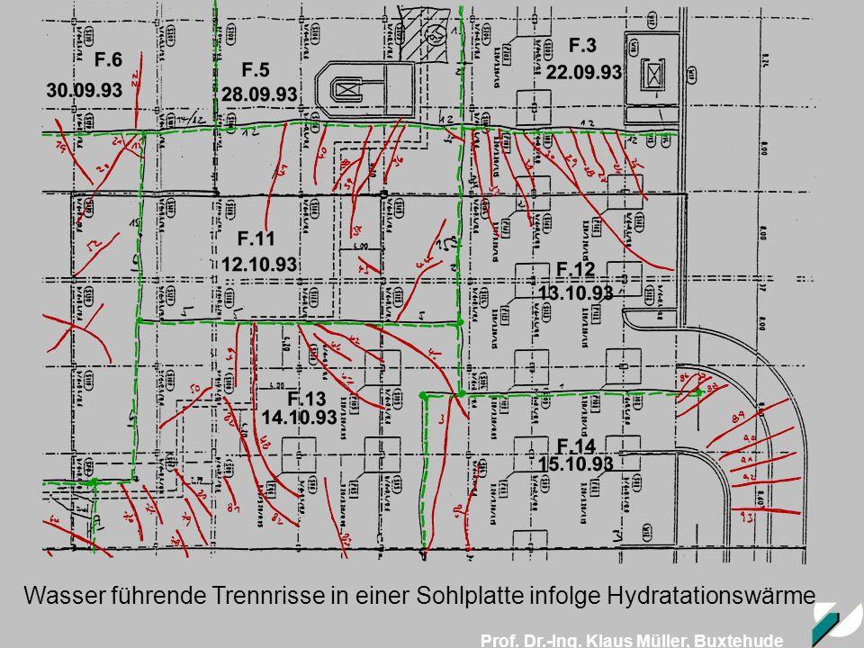 Prof. Dr.-Ing. Klaus Müller, Buxtehude Wasser führende Trennrisse in einer Sohlplatte infolge Hydratationswärme