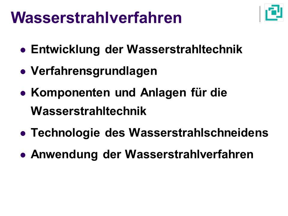 Anwendungsgebiete des Hochdruckwasserstrahl Quelle: Fritz, König <