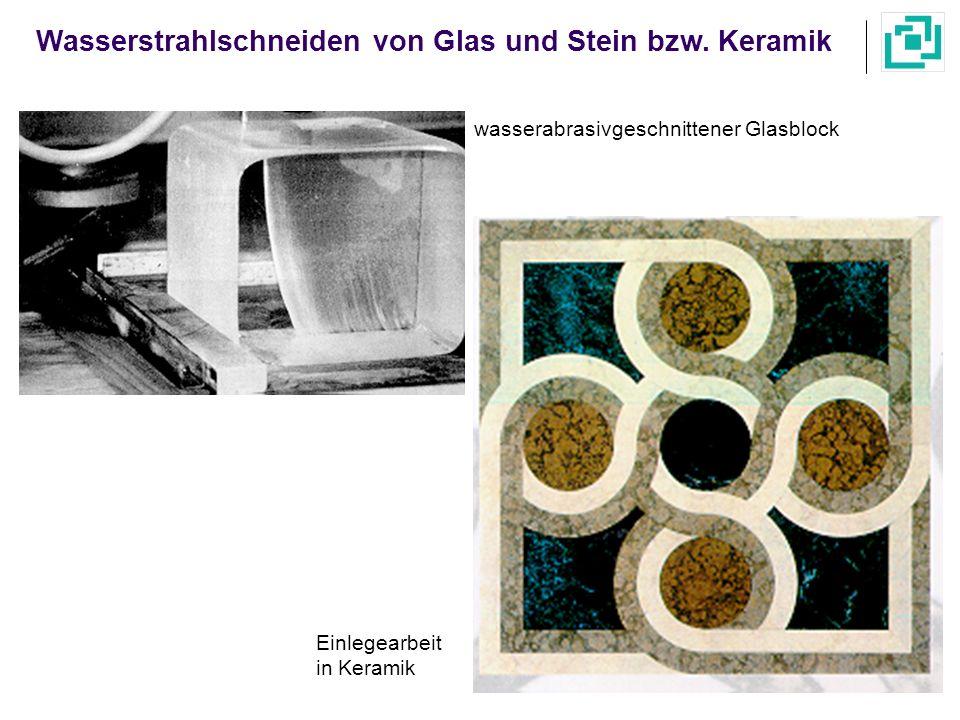 Wasserstrahlschneiden von Glas und Stein bzw. Keramik wasserabrasivgeschnittener Glasblock Einlegearbeit in Keramik