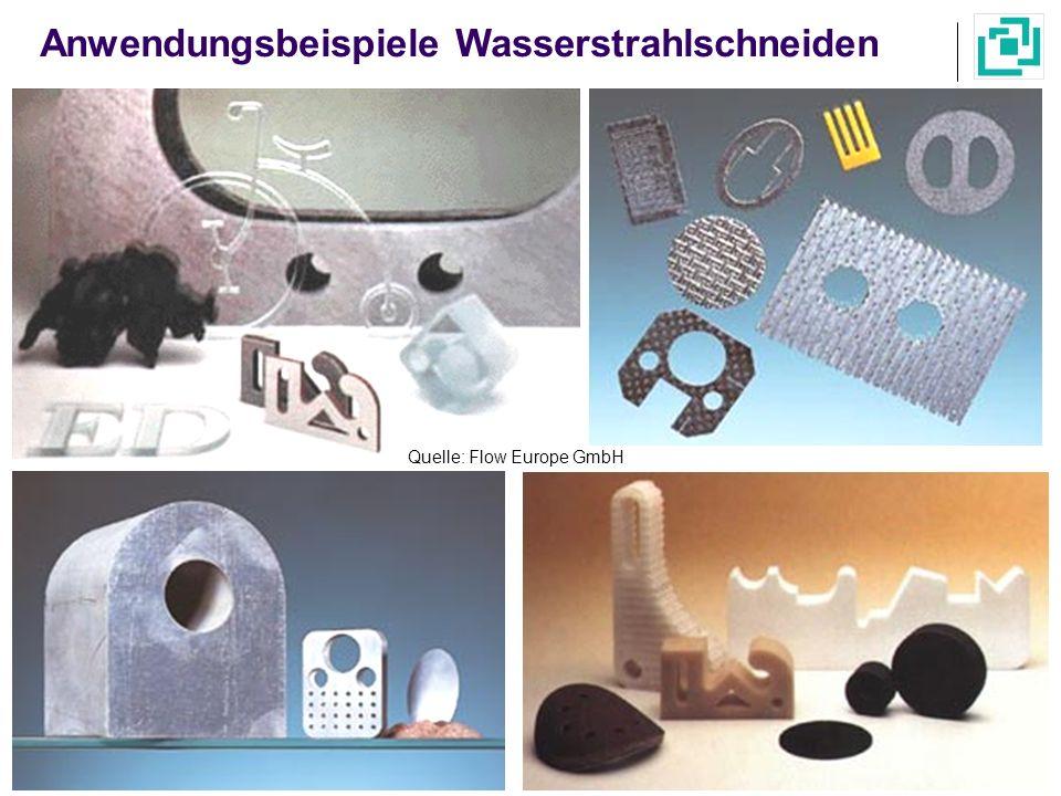 Quelle: Flow Europe GmbH Anwendungsbeispiele Wasserstrahlschneiden