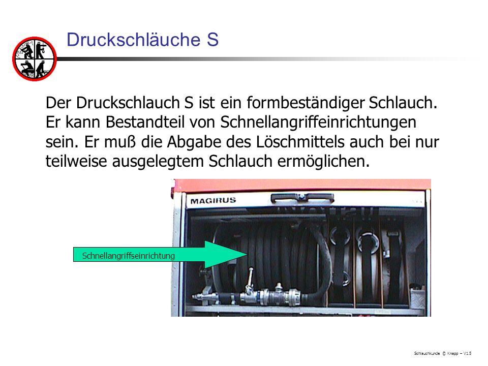 Druckschläuche S Der Druckschlauch S ist ein formbeständiger Schlauch. Er kann Bestandteil von Schnellangriffeinrichtungen sein. Er muß die Abgabe des