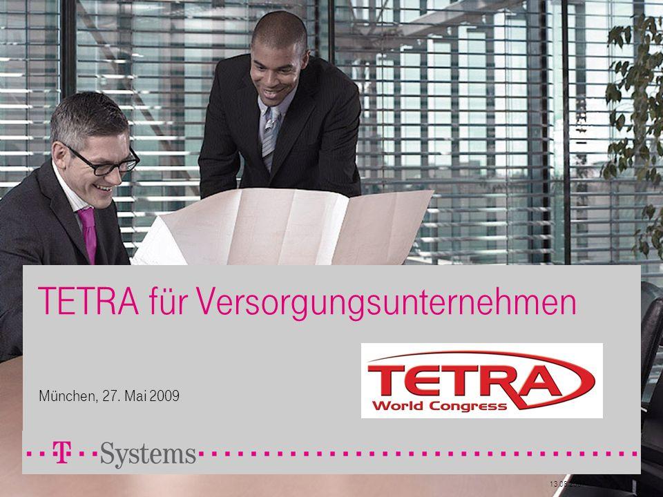 13.08.20071 TETRA für Versorgungsunternehmen München, 27. Mai 2009