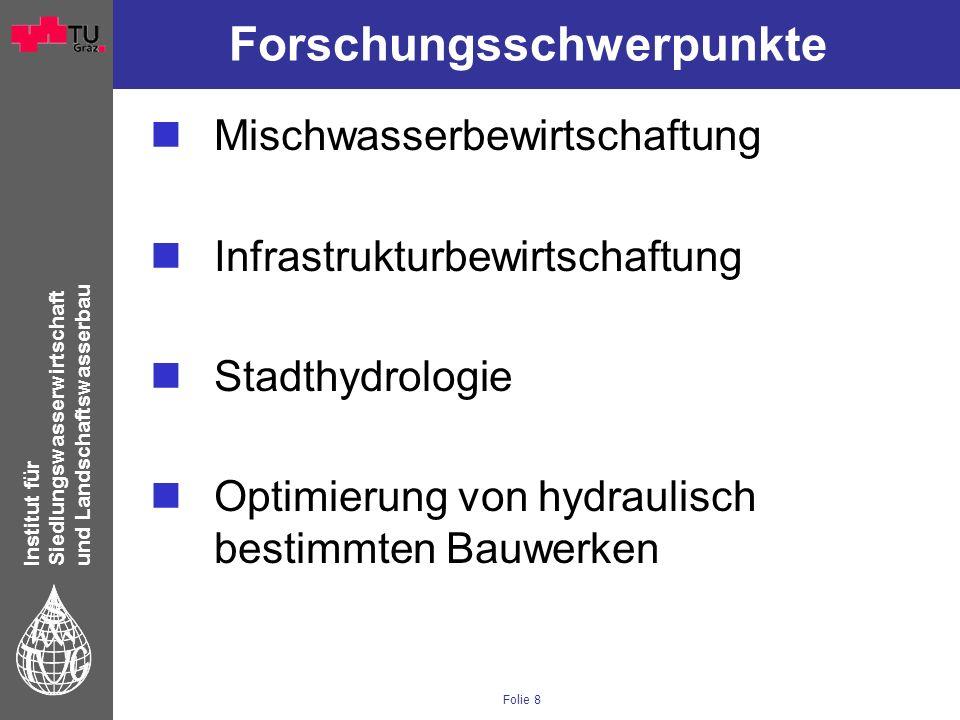 Institut für Siedlungswasserwirtschaft und Landschaftswasserbau Folie 19 laufende Projekte Puntigamerbrücke A2 - Brücke (L04) L03 L02 L01 B25 (& B05) KA B42 Pumpwerk Rudersdorf Ölabscheider A2 Rückstaubereich KW Gössendorf Mischwasserbehandlung der Stadt Graz