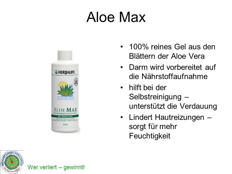 Wer verliert – gewinnt! Aloe Max 100% reines Gel aus den Blättern der Aloe Vera Darm wird vorbereitet auf die Nährstoffaufnahme hilft bei der Selbstre
