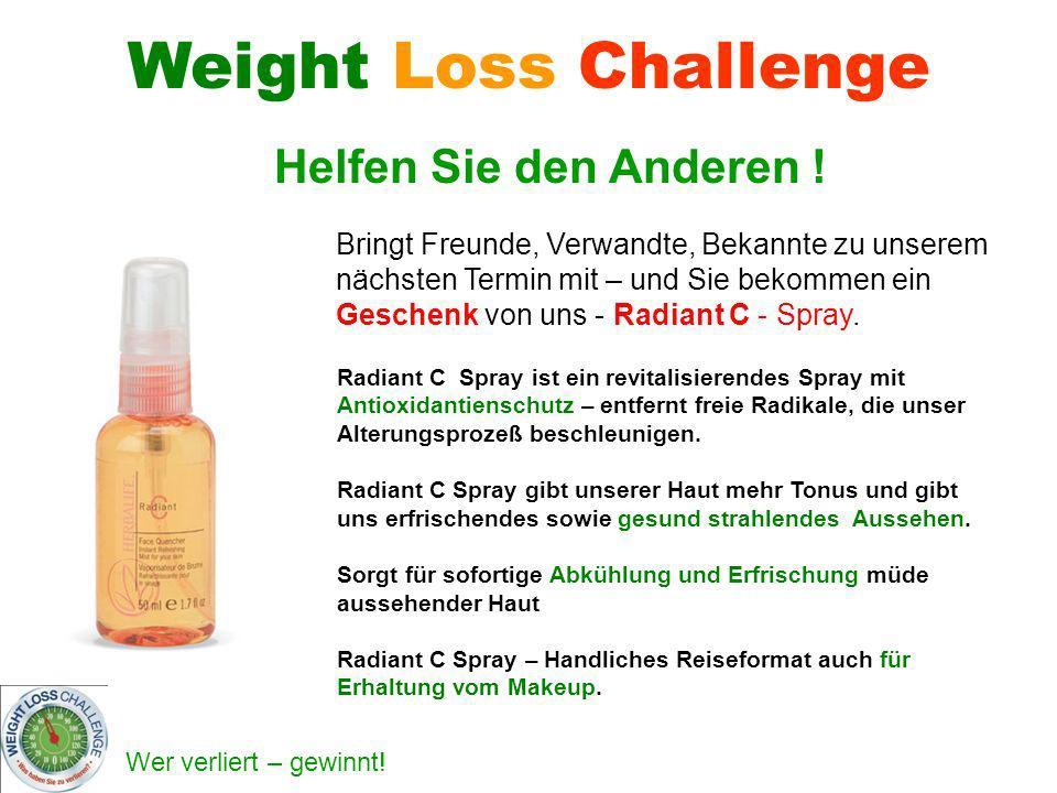 Wer verliert – gewinnt! Helfen Sie den Anderen ! Weight Loss Challenge Bringt Freunde, Verwandte, Bekannte zu unserem nächsten Termin mit – und Sie be