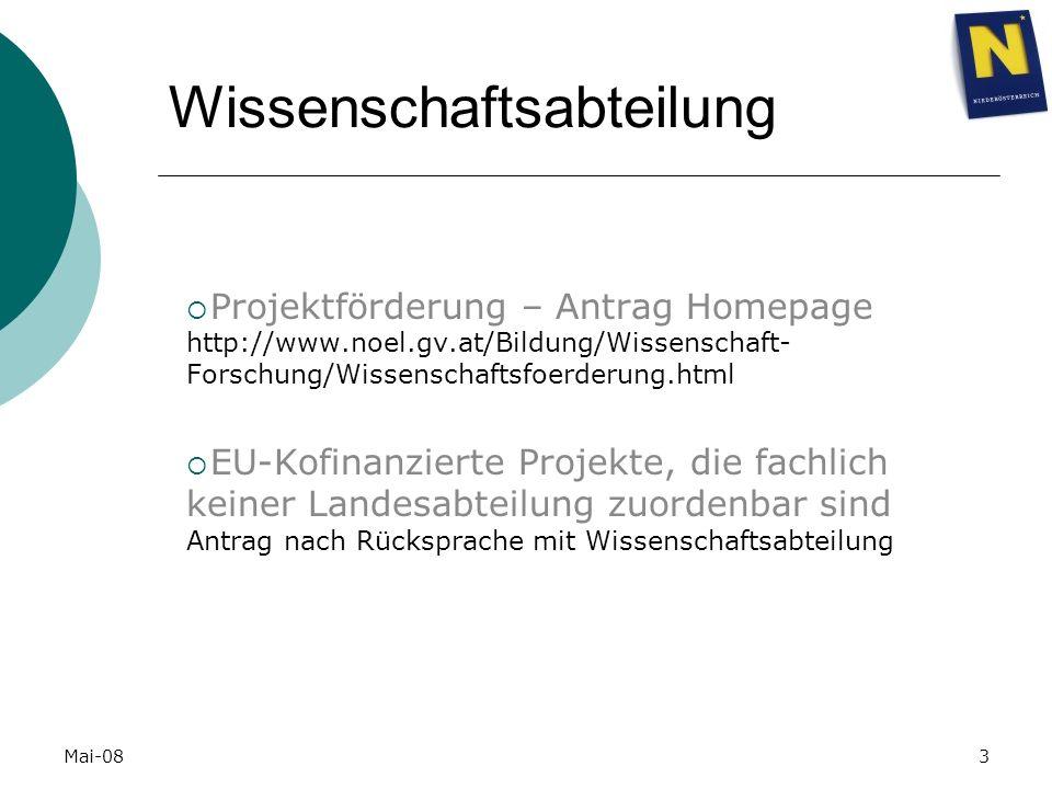 Mai-083 Wissenschaftsabteilung Projektförderung – Antrag Homepage http://www.noel.gv.at/Bildung/Wissenschaft- Forschung/Wissenschaftsfoerderung.html E