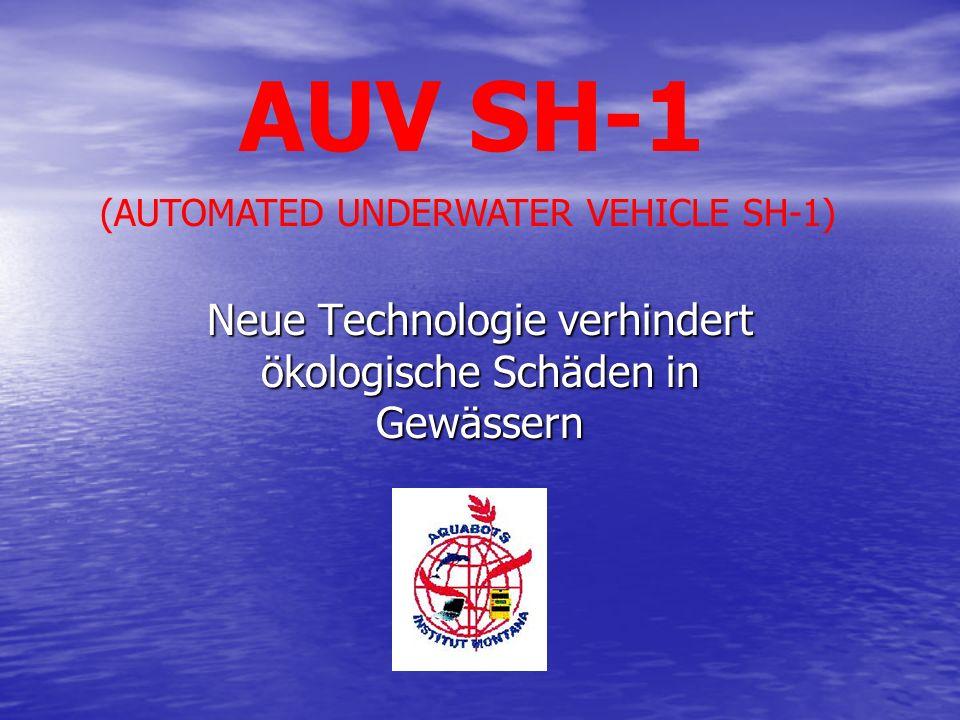 AQUABOTS INSTITUT MONTANA2 Warum brauchen wir Geräte wie den SH-1 Der Einsatz des SH-1 reduziert die Schadstoffbelastung in Seen und Flüssen.
