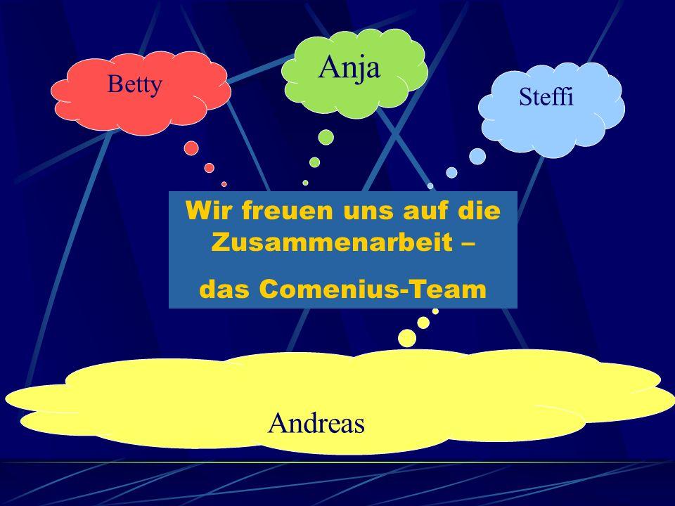 Anja Steffi Betty Andreas Wir freuen uns auf die Zusammenarbeit – das Comenius-Team