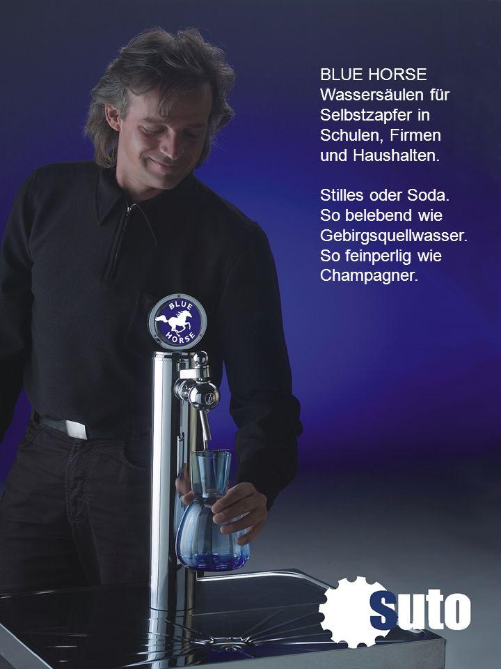 Copyright suto gmbh1 BLUE HORSE Wassersäulen für Selbstzapfer in Schulen, Firmen und Haushalten. Stilles oder Soda. So belebend wie Gebirgsquellwasser