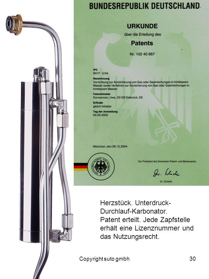 Copyright suto gmbh30 Herzstück. Unterdruck- Durchlauf-Karbonator. Patent erteilt. Jede Zapfstelle erhält eine Lizenznummer und das Nutzungsrecht.