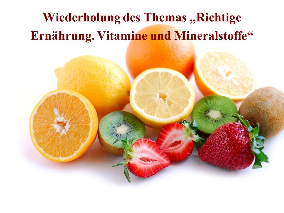 Wiederholung des Themas Richtige Ernährung. Vitamine und Mineralstoffe