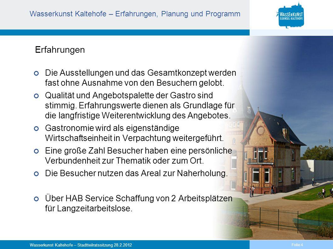 Folie 5 Wasserkunst Kaltehofe – Stadtteilratssitzung 28.2.2012 Kooperationen und Integration Kooperation mit verschiedenen Organisationen (z.B.