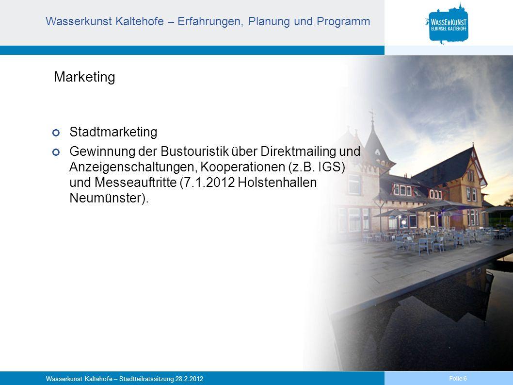 Folie 7 Wasserkunst Kaltehofe – Stadtteilratssitzung 28.2.2012 Sonderausstellungen zur Erhaltung der Attraktivität und inhaltlichen Ergänzung.
