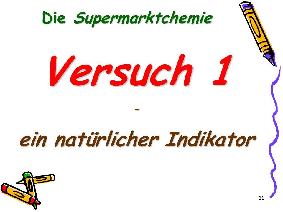 11 Die Supermarktchemie Versuch 1 - ein natürlicher Indikator