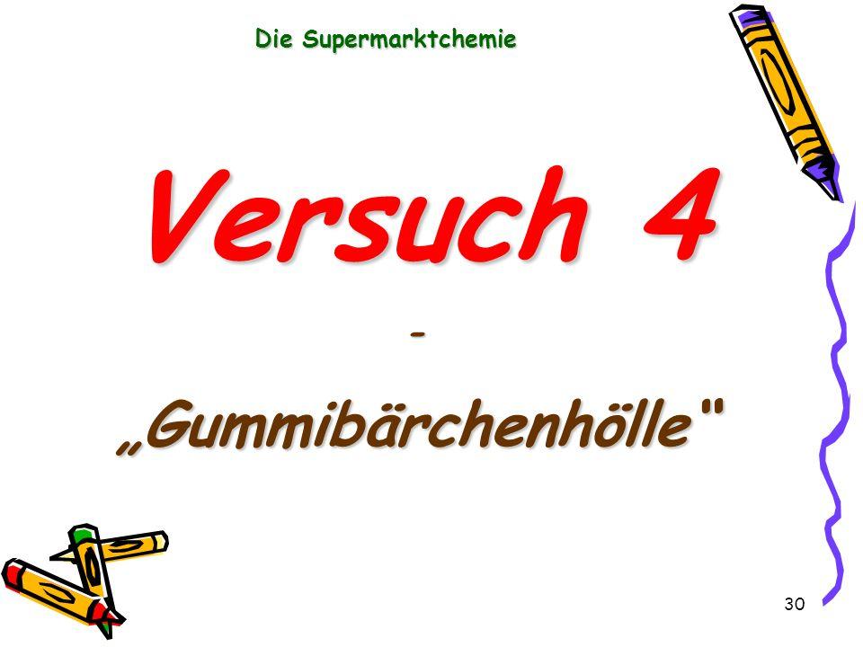 30 Die Supermarktchemie Versuch 4 -Gummibärchenhölle