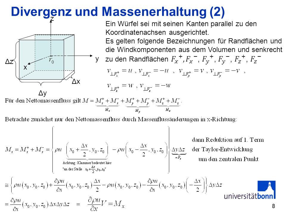 8 Divergenz und Massenerhaltung (2) x y z ΔyΔy ΔzΔz ΔxΔx