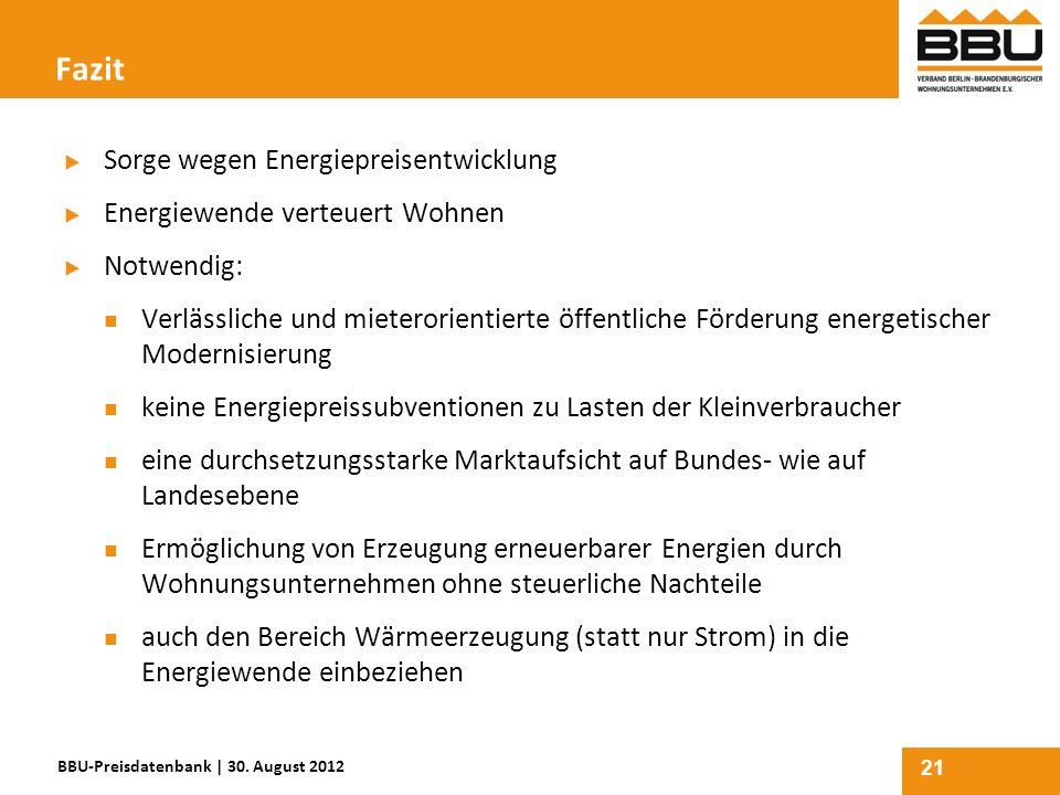21 Fazit Sorge wegen Energiepreisentwicklung Energiewende verteuert Wohnen Notwendig: Verlässliche und mieterorientierte öffentliche Förderung energet