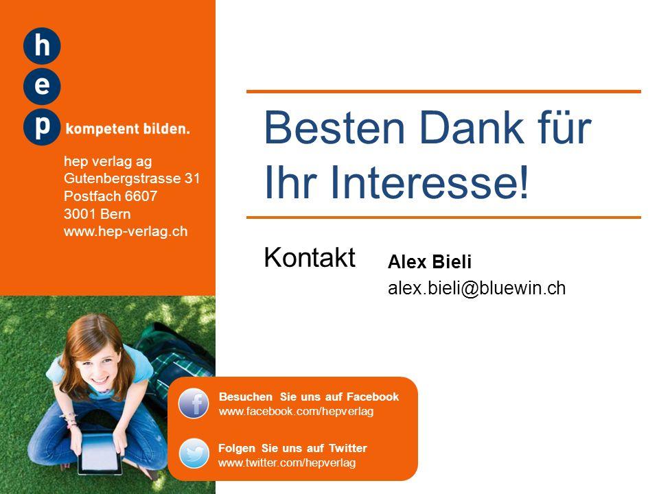 Kontakt Besten Dank für Ihr Interesse! Alex Bieli alex.bieli@bluewin.ch Besuchen Sie uns auf Facebook www.facebook.com/hepverlag Folgen Sie uns auf Tw