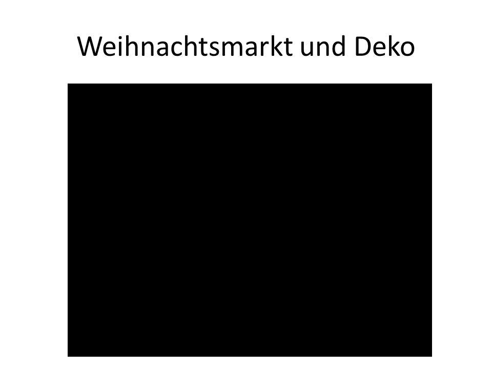 Weihnachtsmarkt und Deko