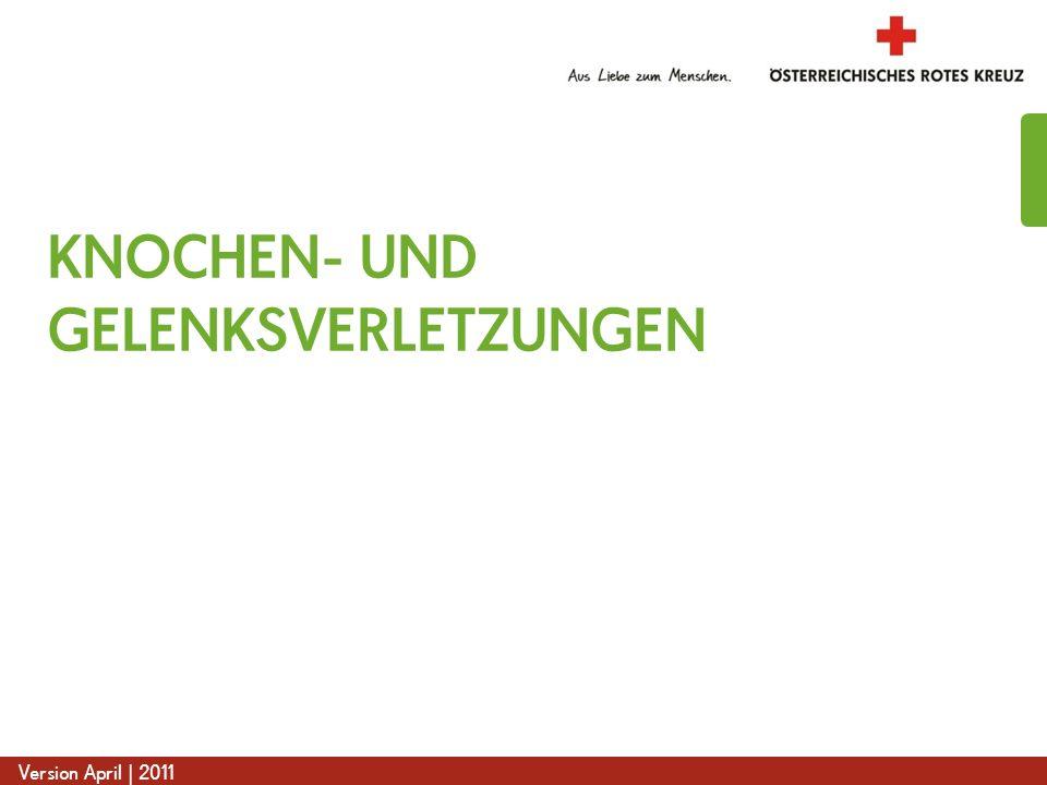 www.roteskreuz.at Version April | 2011 KNOCHEN- UND GELENKSVERLETZUNGEN