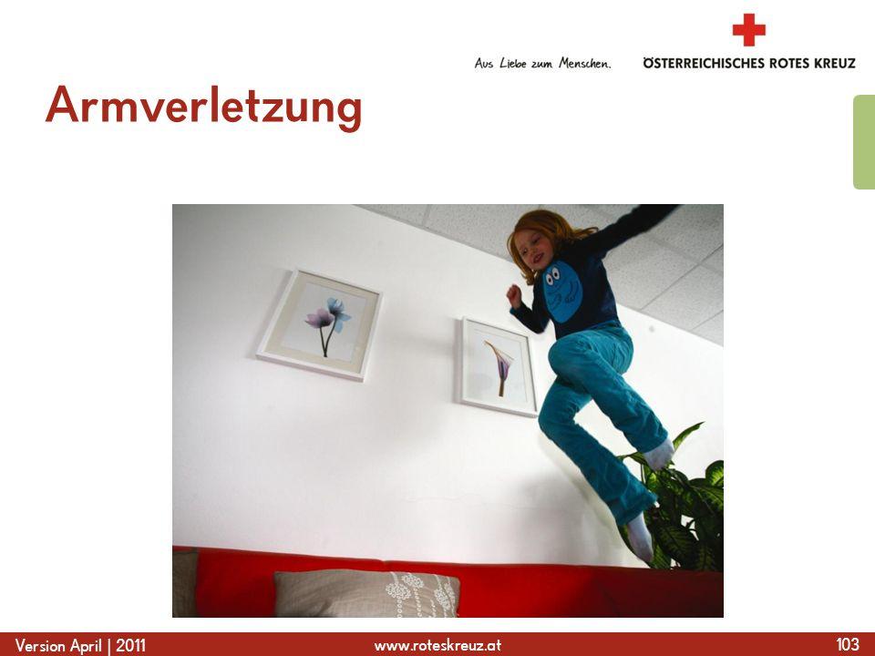 www.roteskreuz.at Version April | 2011 Armverletzung 103