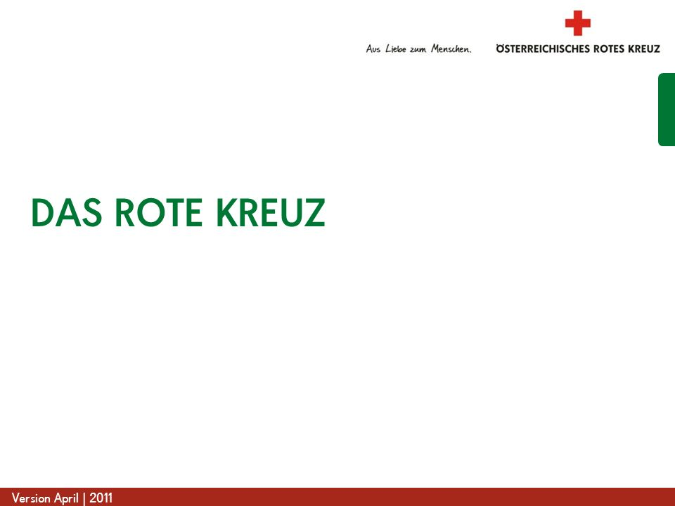 www.roteskreuz.at Version April | 2011 DAS ROTE KREUZ