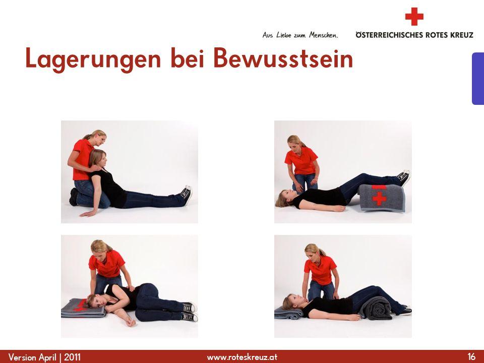 www.roteskreuz.at Version April | 2011 Lagerungen bei Bewusstsein 16