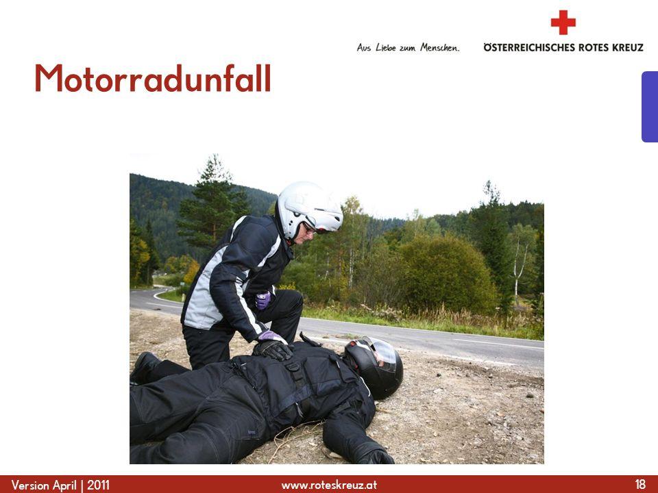www.roteskreuz.at Version April | 2011 Motorradunfall 18