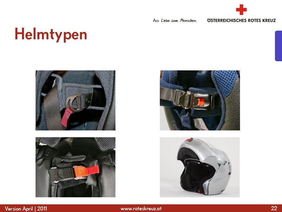 www.roteskreuz.at Version April | 2011 Helmtypen 22