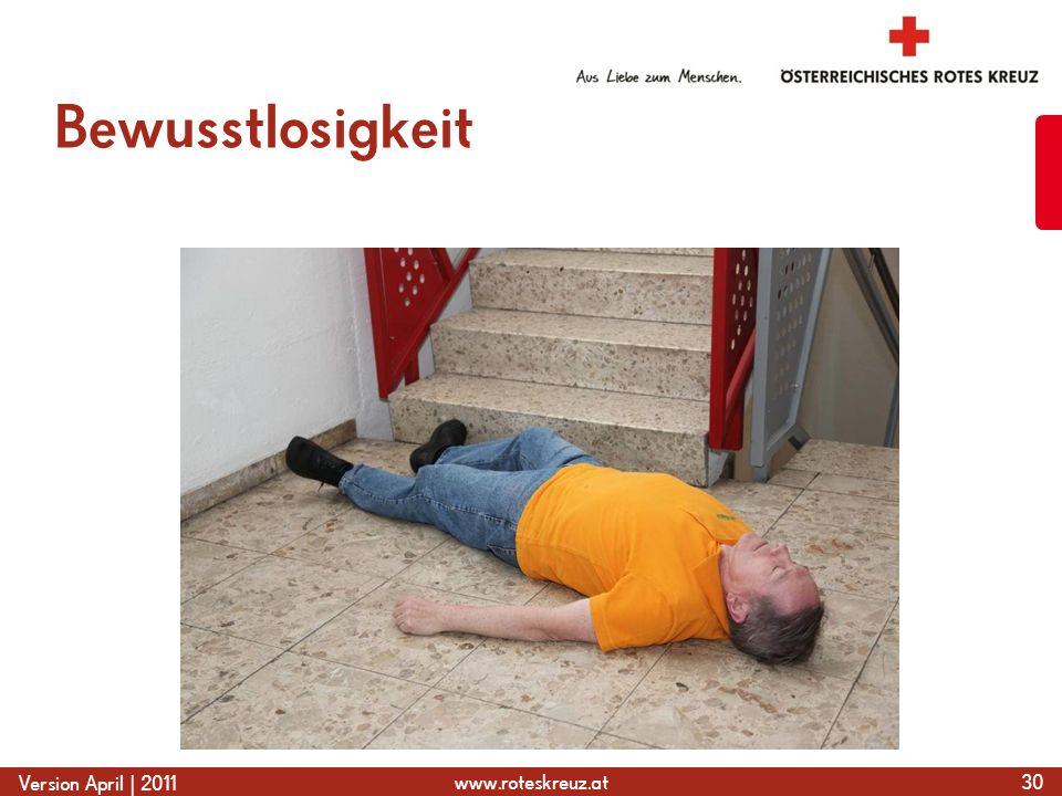 www.roteskreuz.at Version April | 2011 Bewusstlosigkeit 30
