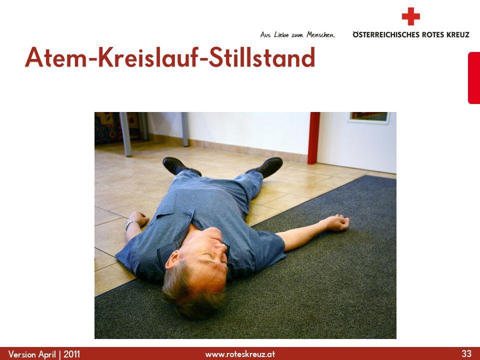 www.roteskreuz.at Version April | 2011 Atem-Kreislauf-Stillstand 33