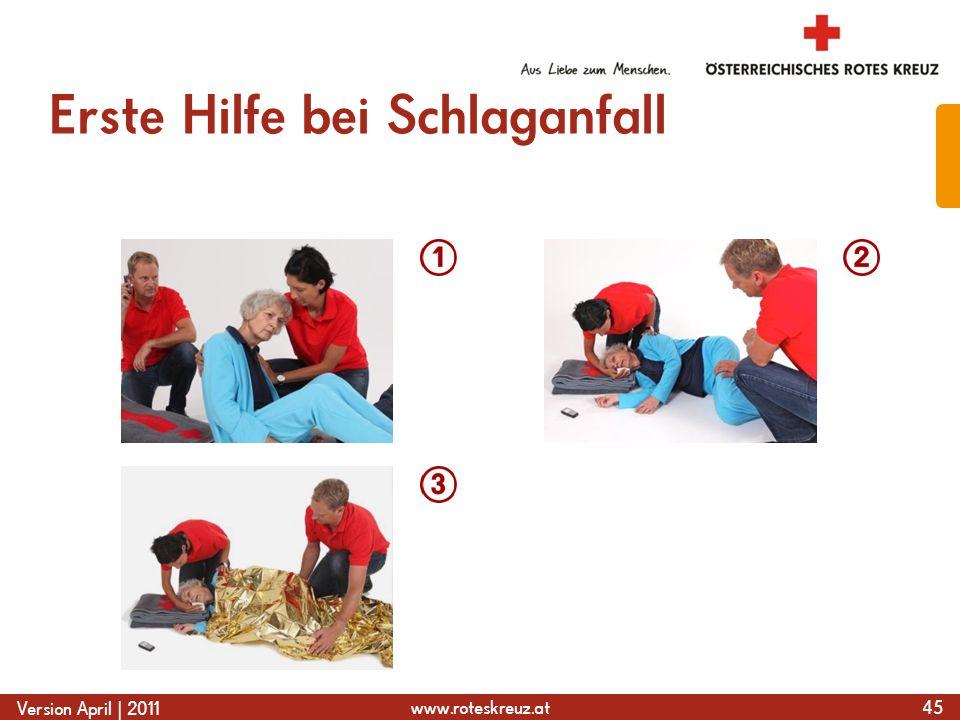 www.roteskreuz.at Version April | 2011 Erste Hilfe bei Schlaganfall 45