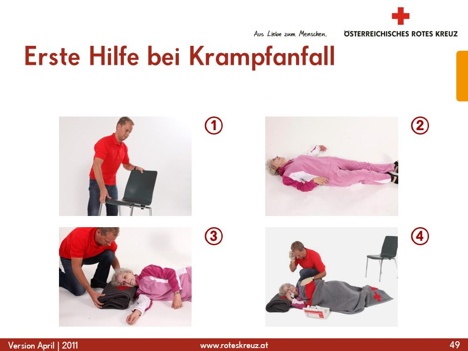 www.roteskreuz.at Version April | 2011 Erste Hilfe bei Krampfanfall 49