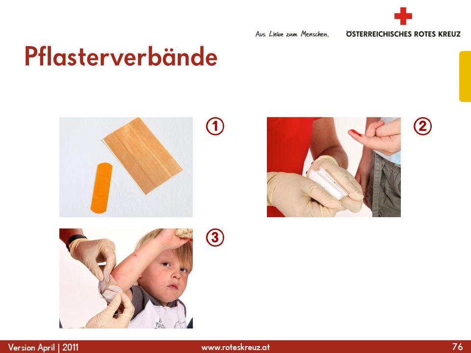 www.roteskreuz.at Version April | 2011 Pflasterverbände 76