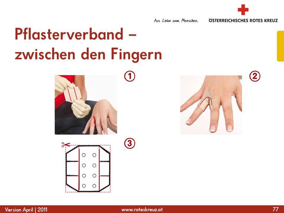 www.roteskreuz.at Version April | 2011 Pflasterverband – zwischen den Fingern 77