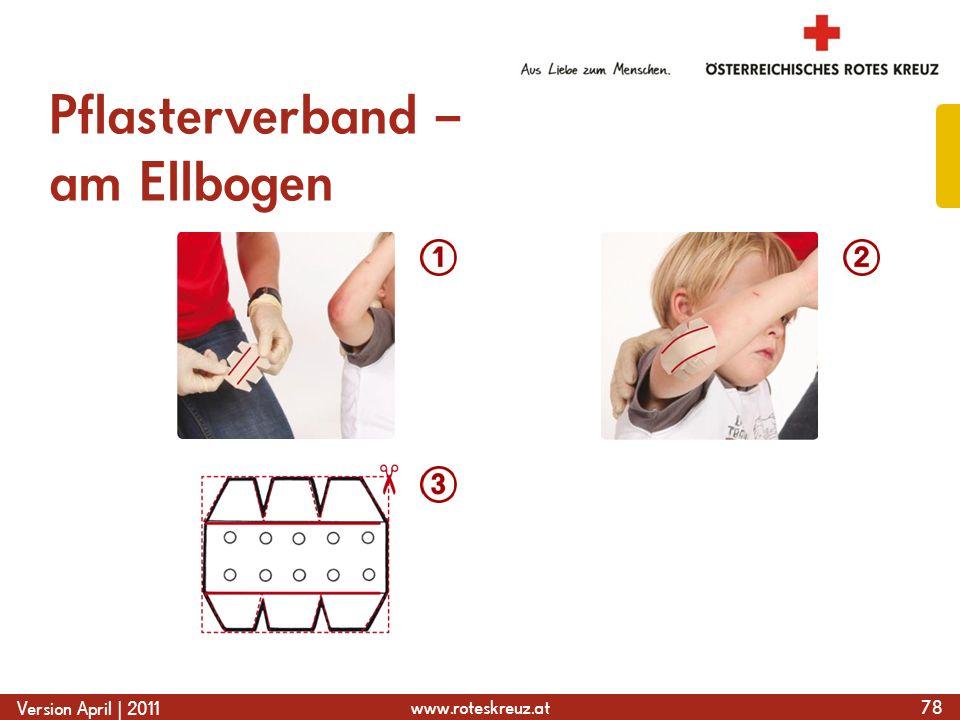 www.roteskreuz.at Version April | 2011 Pflasterverband – am Ellbogen 78