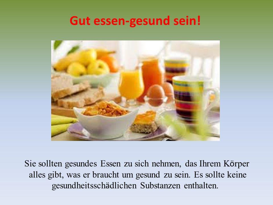Gut essen-gesund sein.