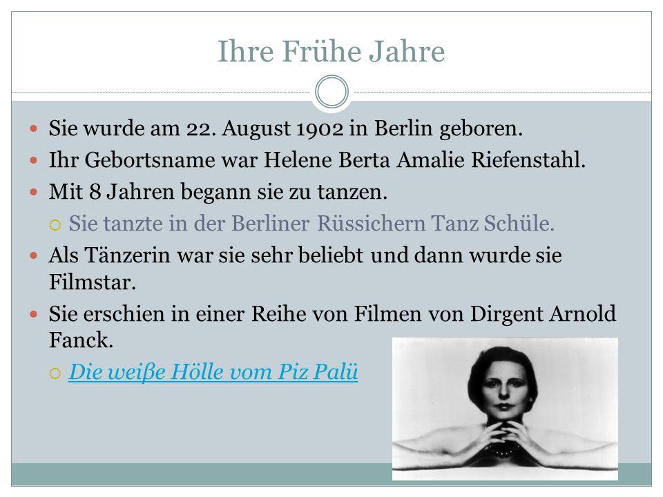Ihre Frühe Jahre Sie wurde am 22. August 1902 in Berlin geboren. Ihr Gebortsname war Helene Berta Amalie Riefenstahl. Mit 8 Jahren begann sie zu tanze