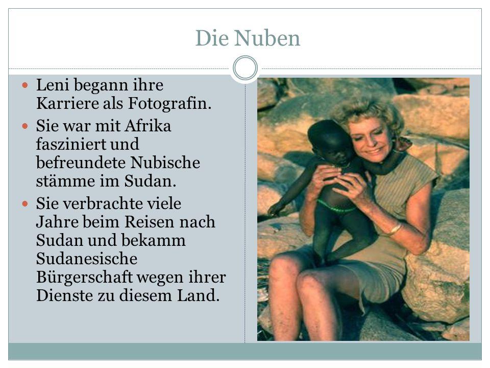 Die Nuben Leni begann ihre Karriere als Fotografin. Sie war mit Afrika fasziniert und befreundete Nubische stämme im Sudan. Sie verbrachte viele Jahre