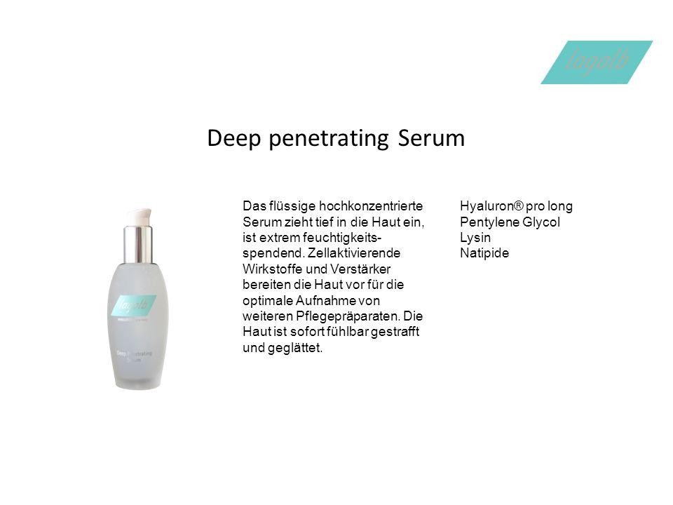Deep penetrating Serum Das flüssige hochkonzentrierte Serum zieht tief in die Haut ein, ist extrem feuchtigkeits- spendend.