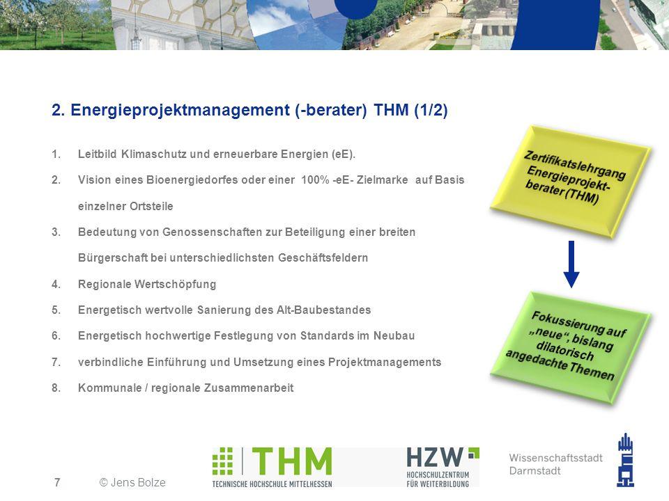 2. Energieprojektmanagement (-berater) THM (1/2) 1.Leitbild Klimaschutz und erneuerbare Energien (eE). 2.Vision eines Bioenergiedorfes oder einer 100%