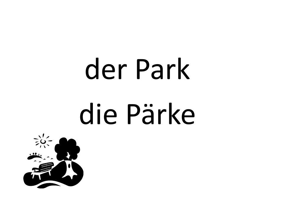 der Park die Pärke
