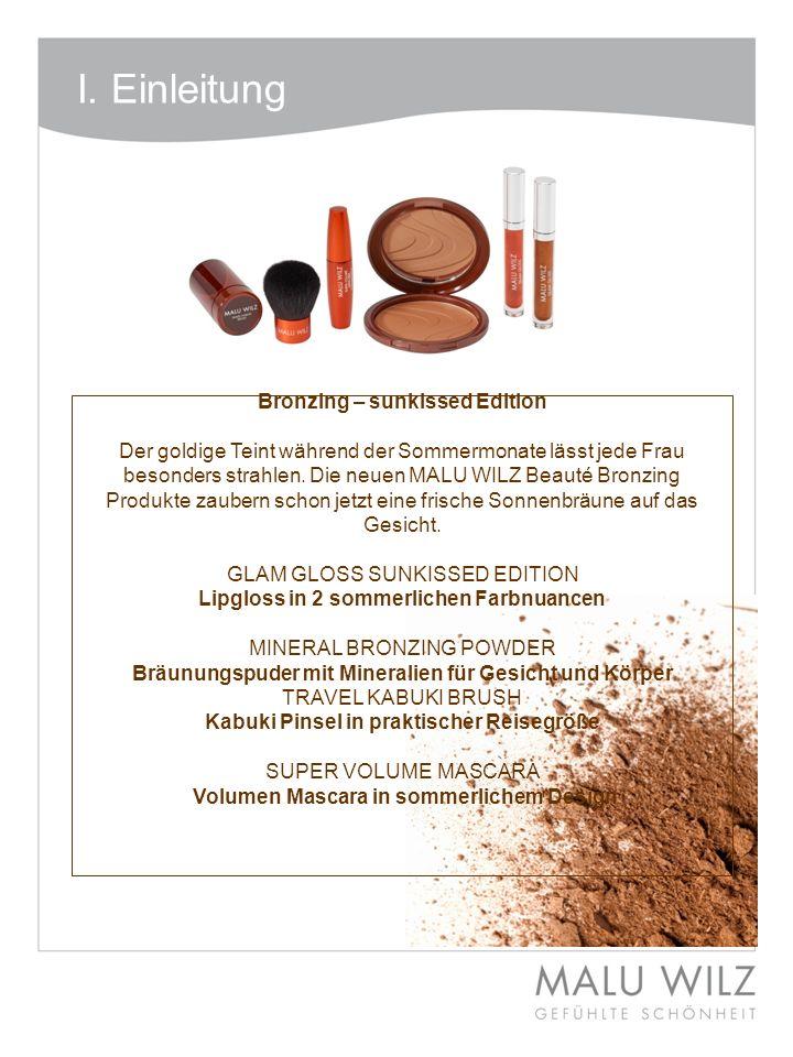 Bronzing – sunkissed Edition Der goldige Teint während der Sommermonate lässt jede Frau besonders strahlen. Die neuen MALU WILZ Beauté Bronzing Produk